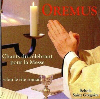 CD - grégorien - Schola Saint-Grégoire - Orémus - Chant du célébrant pour la messe selon le rite romain