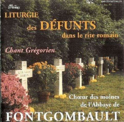 Fontgombault - Liturgie des Défunts - Rite romain