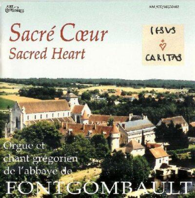 CD - orgue et grégorien - Abbaye N.-D. de Fontgombault - Liturgie de la fête du Sacré Coeur