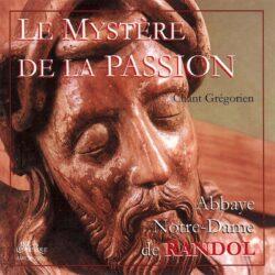 Abbaye de Randol - Le Mystère de la Passion