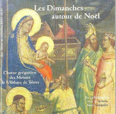 CD - grégorien - Choeur des Moines de N.-D. de Triors et Schola Saint-Grégoire - Dimanches autour de Noël