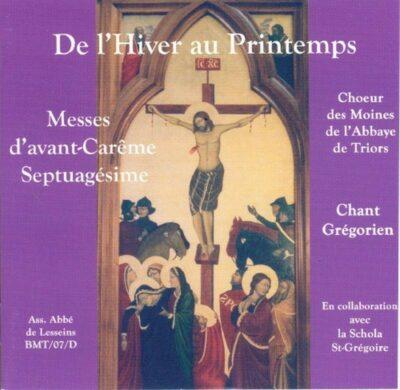 CD - grégorien -Choeur des Moines de l'Abbaye ND de Triors - Dimanches d'avant-Carême, de la Septuagésime au Mercredi des Cendres