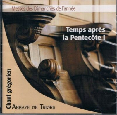 CD - grégorien - Choeur des Moines - Abbaye de Triors - Dimanches Après Pentecôte1 - Messes Trinité, 2 à 5 Dim.