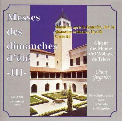 CD - grégorien - Choeur des Moines de Triors - Eté 3 - Messes des 10 à 14ème Dim. après Pentecôte