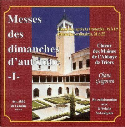 CD - Grégorien - Choeur des Moines - Abbaye de Triors - Automne 1 - Messes des 15 au 19ème Dim. après Pentecôte
