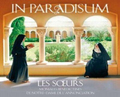 CD - grégorien - Choeur des Moniales bénédictines de l'Abbaye N.-D. de l'Annonciation - Le Barroux - In Paradisum