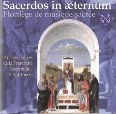 Fraternité Saint Pierre - Sacerdos in aeternum