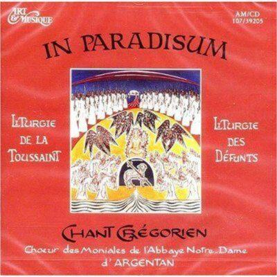 CD - grégorien - Choeur des Moniales de l'Abbaye N.-D. d'Argentan - In Paradisum - Toussaint - Défunts