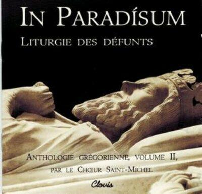 CD - grégorien - Choeur St Michel - In Paradisum - Liturgie des défunts - Anthologie grégorienne - Volume II