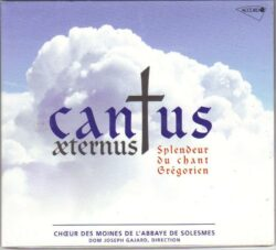 Solesmes - Cantus aeternus - Splendeur du chant grégorien