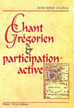 Chant grégorien et participation active - Dom Courau