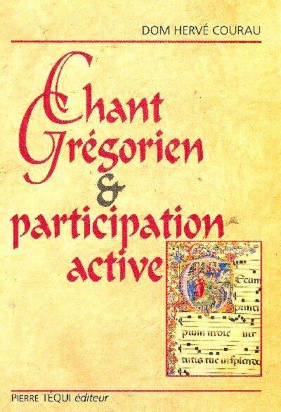 Chant grégorien et participation active - Dom Courau