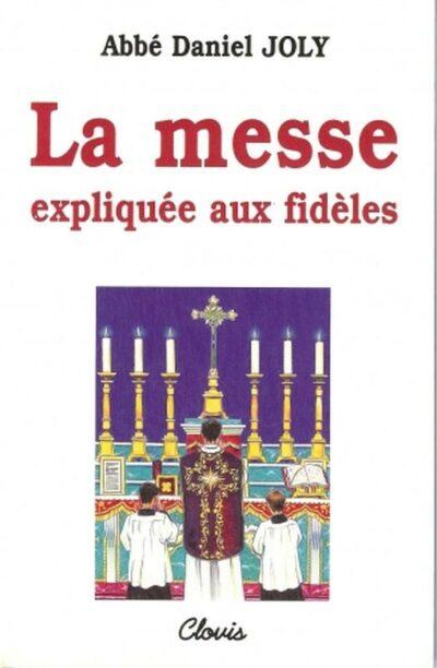 La messe expliquée aux fidèles