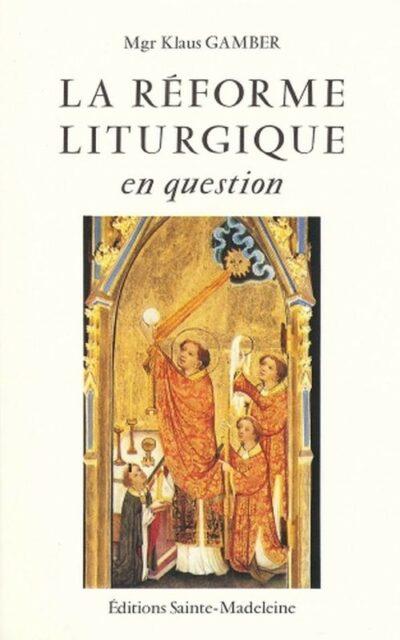 La réforme liturgique en question