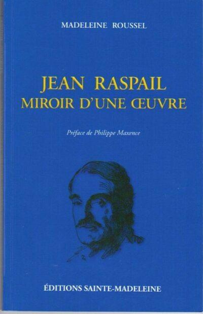 Jean Raspail - Miroir d'une œuvre