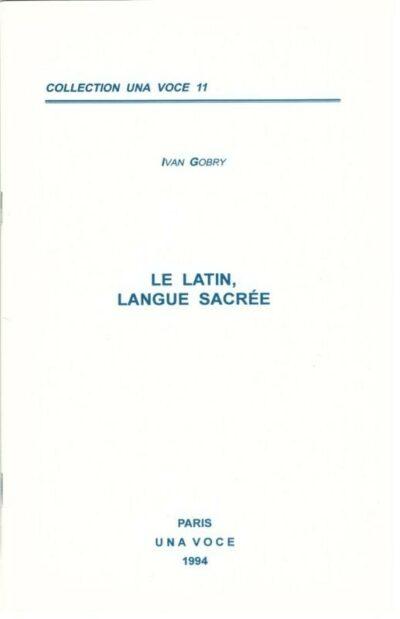 Le latin langue sacrée - Yvan Gobry