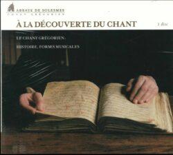 Solesmes - Histoire du chant et formes musicales