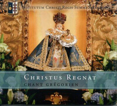 CD - grégorien - Institut du Christ-Roi - Christus Regnat - Christ-Roi